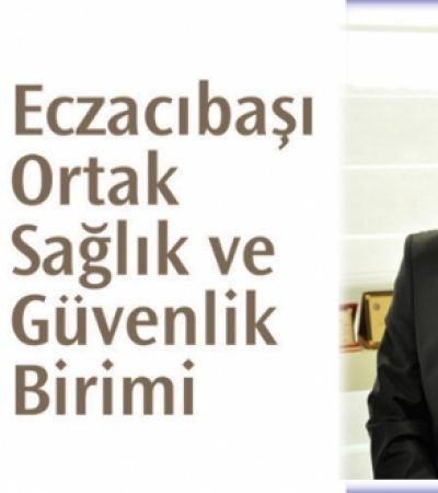 Eczacıbaşı Ortak Sağlık ve Güvenlik Birimi Türkiye'de Büyümeye Devam Ediyor!